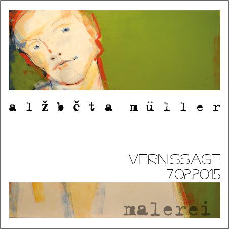 Ausstellung #2 Alžběta Müller 7. Februar – 7. April 2015