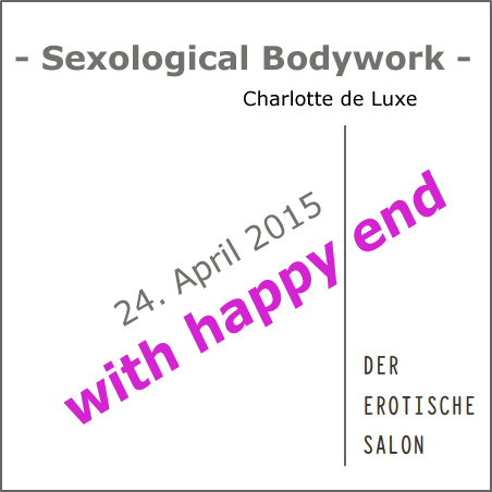 Sexological Bodywork – Charlotte de Luxe – 24. April 2015
