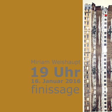 Ausstellung #4 Miriam Weishaupt Finissage 16.Januar 2016