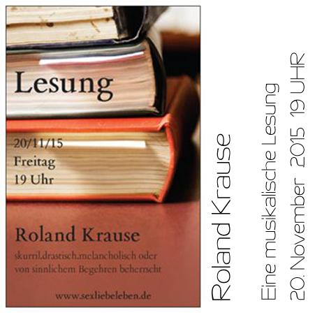 Lesung #2 Roland Krause 20. November 2015