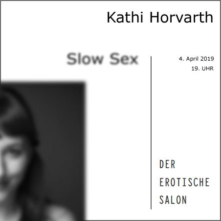 kathi horvarth #6 erotischer salon 6. april 2019 19 uhr