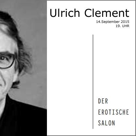 ulrich clement #3 erotischer salon 14. September 2015